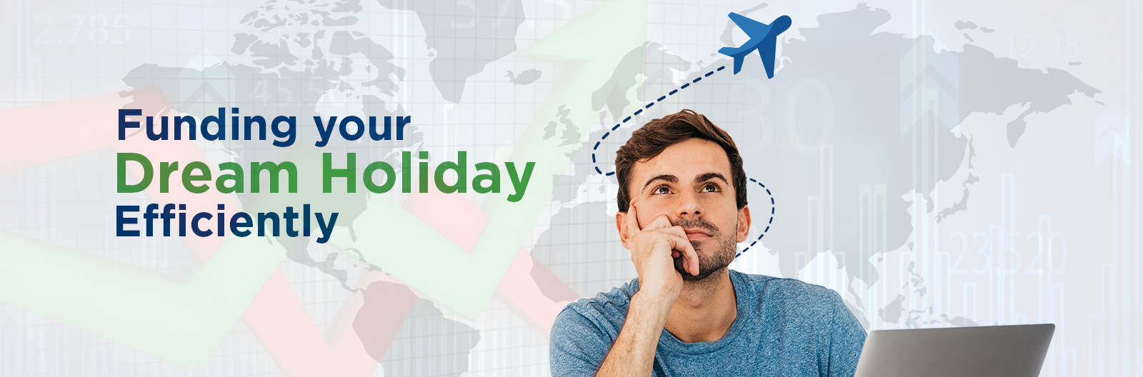 funding your dream holiday efficiently